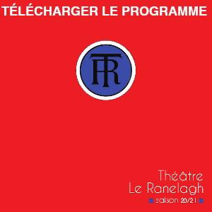 télégharger le programme de la saison 2020-2021 du théâtre le Ranelagh