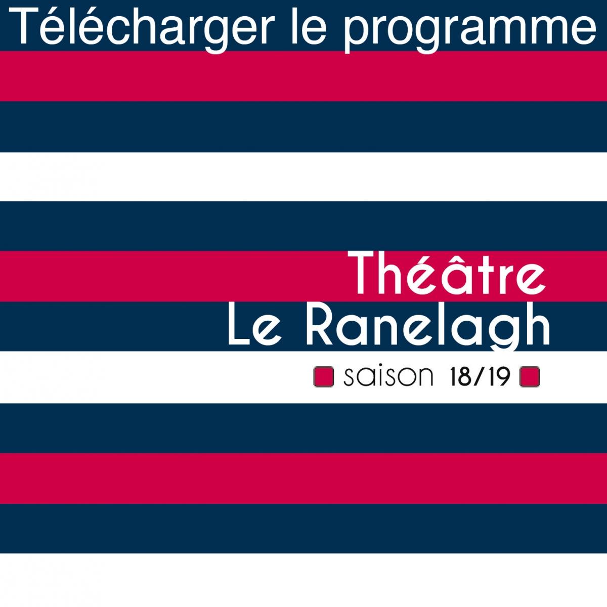 télégharger le programme de la saison 2018-2019 du théâtre le Ranelagh